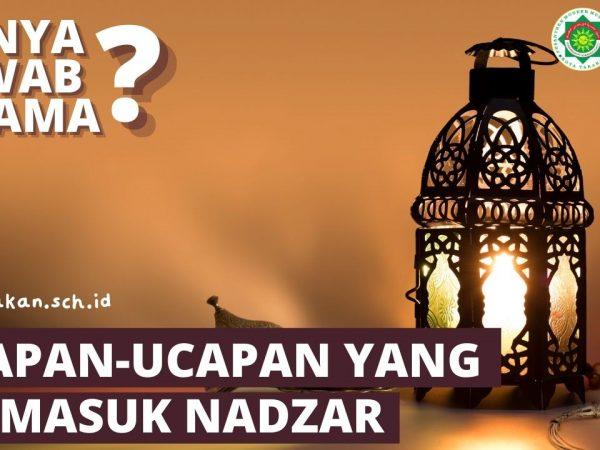 TANYA JAWAB #2 - Ucapan-Ucapan yang Termasuk Nadzar